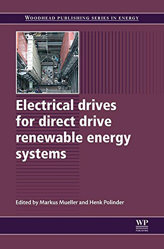 Electrical Drives for Direct Drive Renewable Energy Systems (Woodhead Publishing Series in Energy Book 24) (English Edition) -