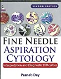 Fine Needle Aspiration Cytology Interpretation And Diagnostic Difficulties
