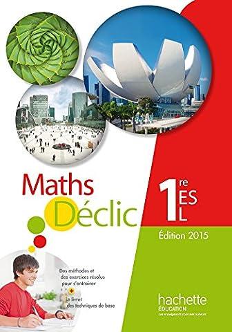 Mathématiques Déclic 1re ES / L - Livre de l