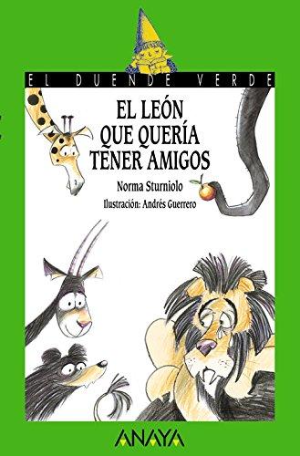 El león que quería tener amigos (Literatura Infantil (6-11 Años) - El Duende Verde)