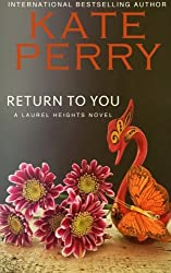 Return to You: A Laurel Heights Novel (Volume 3) by Kate Perry (2012-09-27)