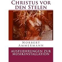 Christus vor den Stelen: Ausführungen zur Musikinstallation