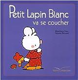 Petit Lapin Blanc va se coucher