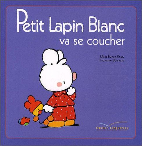 Petit Lapin Blanc: Petit Lapin Blanc Va Se Coucher
