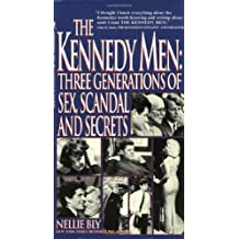The Kennedy Men: Three Generations of Sex, Scandal and Secrets