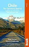 Chile: Carretera Austral: A guide to one of the world's most scenic road trips: The Carretera Austral: a Guide to One of the World's Most Scenic Road Trips (Bradt Travel Guides)