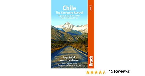 Chile The Carretera Austral A Guide to One of the Worlds Most Scenic Road Trips