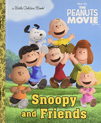 Snoopy and Friends (Little Golden Books: The Peanuts Movie)