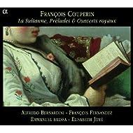 Couperin: La Sultanne, Préludes & Concerts royaux