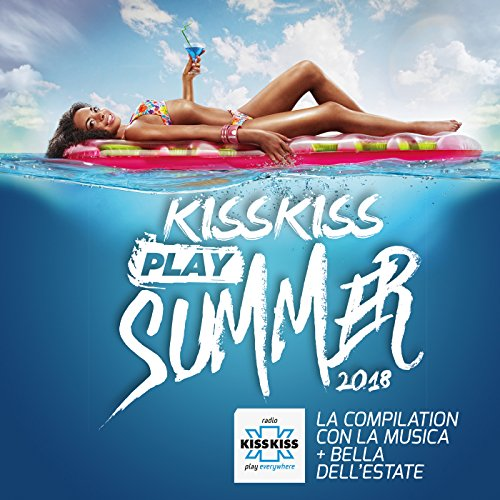 Kiss Kiss Play Summer 2018 [Explicit]