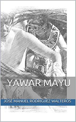Yawar Mayu por José manuel rodriguez walteros