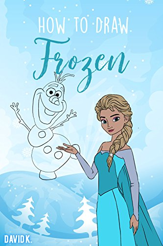 How to Draw Frozen: The Step-by-Step Frozen Drawing Book (English (Kit Kind Olaf)