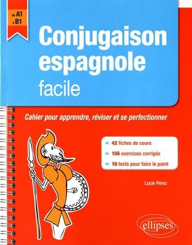 Conjugaison Espagnole Facile Cahier pour Apprendre Réviser et se Perfectionner A1-B1
