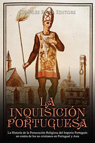 La Inquisición Portuguesa: La Historia de la Persecución ...