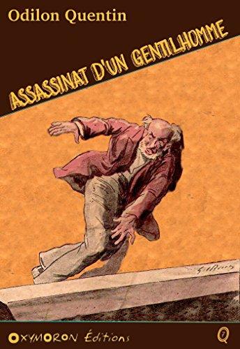 Assassinat d'un gentilhomme (Odilon QUENTIN) (French Edition)