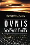 Ovnis, del espacio exterior al espacio interior (Misterios)