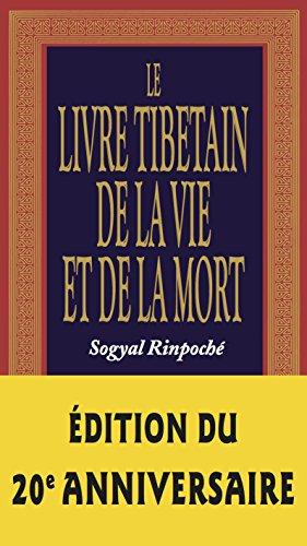 Le livre tibétain de la vie et la mort par Sogyal Rinpoché