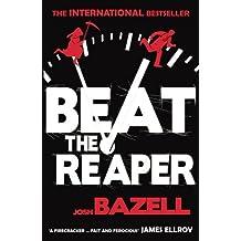 Beat The Reaper by Josh Bazell (2010-04-01)