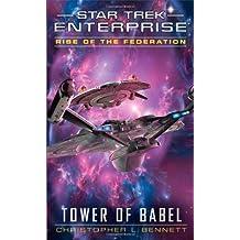Star Trek: Enterprise: Rise of the Federation: Tower of Babel by Bennett, Christopher L. (2014) Mass Market Paperback