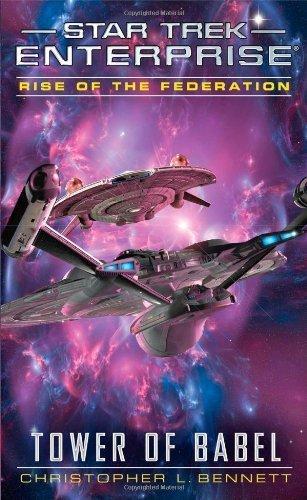 Star Trek: Enterprise: Rise of the Federation: Tower of Babel by Bennett, Christopher L. (2014) Mass Market Paperback par Christopher L. Bennett