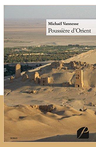 Poussière d'Orient par Michaël Vannesse