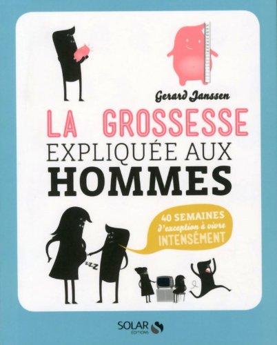 La grossesse expliquée aux hommes par Gerard Janssen