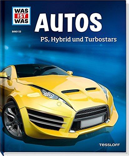 Preisvergleich Produktbild WAS IST WAS Band 53 Autos. PS, Hybrid und Turbostars (WAS IST WAS Sachbuch, Band 53)