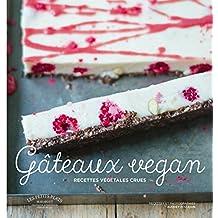 Gâteaux Vegan: Les gâteaux crus vegan ultra savoureux