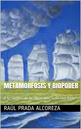 """Metamorfosis y biopoder: A la sombra de la Oligarquía """"café con leche"""" (Mundos alterativos nº 14) por Raúl Prada Alcoreza"""