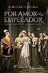 Por amor al Emperador (Novela hist�rica)