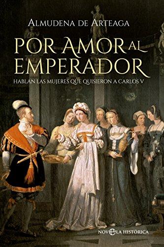 Por amor al Emperador (Novela histórica) por Almudena de Arteaga