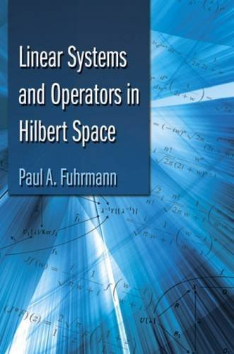 Linear Systems and Operators in Hilbert Space (Dover Books on Mathematics) by Paul A. Fuhrmann (System Operator)