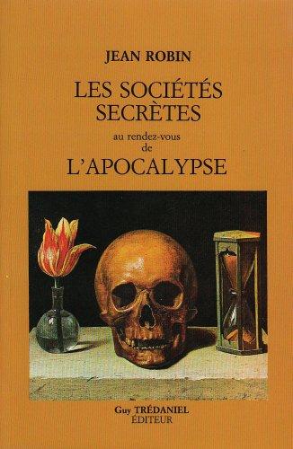 Les Sociétés secrètes au rendez-vous de l'Apocalypse par Jean Robin