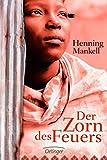 Henning Mankell: Der Zorn des Feuers