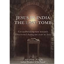 Jesus in India: The Lost Tomb (print edition : Jesus in Kashmir, The Lost Tomb) (English Edition)