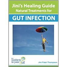 Jini's Healing Guide: Natural Treatment for Gut Infection (English Edition)