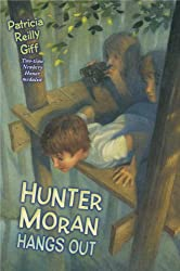 Hunter Moran Hangs Out by Patricia Reilly Giff (2014-07-06)