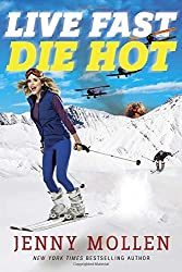Live Fast Die Hot by Jenny Mollen (2016-06-14)