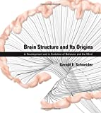 Brain Structure and Its Origins: In Development and in Evolution of Behavior and the Mind