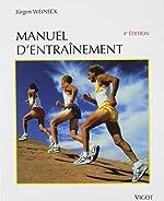 MANUEL D'ENTRAINEMENT. - Physiologie de la performance sportive et de son développement dans l'entraînement de l'enfant et de l'adolescent, 4ème édition révisée et augmentée de Jurgen Weineck