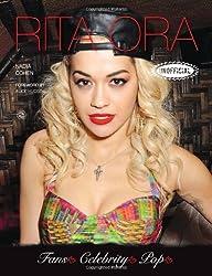 Rita Ora (Fans Celebrity Pop) by Nadia Cohen (2013-11-01)