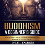 Buddhism: A Beginner's Guide: How to...