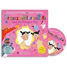 Princess Mirror-Belle and the Dragon Pox: Book and CD Pack by Julia Donaldson (2015-07-30)