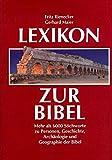 Lexikon zur Bibel: Mehr als 6000 Stichworte zu Personen, Geschichte, Archäologie und Geographie der Bibel - Fritz Rienecker