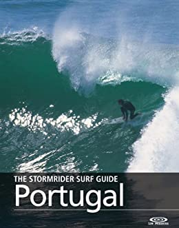 The Stormrider Surf Guide - Portugal (The Stormrider Surf Guides) (English Edition) par [Sutherland, Bruce, Butler, Stuart]