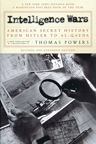 Intelligence Wars: American Secret History from Hitler to Al-Qaeda (New York Review Books Collections) por Thomas Powers