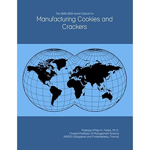 The 2020-2025 World Outlook for Manufacturing Cookies and Crackers