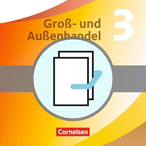 Groß- und Außenhandel: Band 3 - Fachkunde und Arbeitsbuch im Paket: 4558298 und 4558328 im Paket