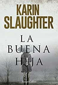 La buena hija par Karin Slaughter