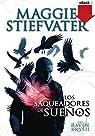 Los saqueadores de sueños par Stiefvater